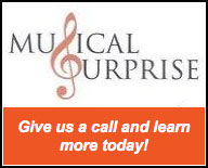 Musical Surprise - Give Us A Call And Learn More Today